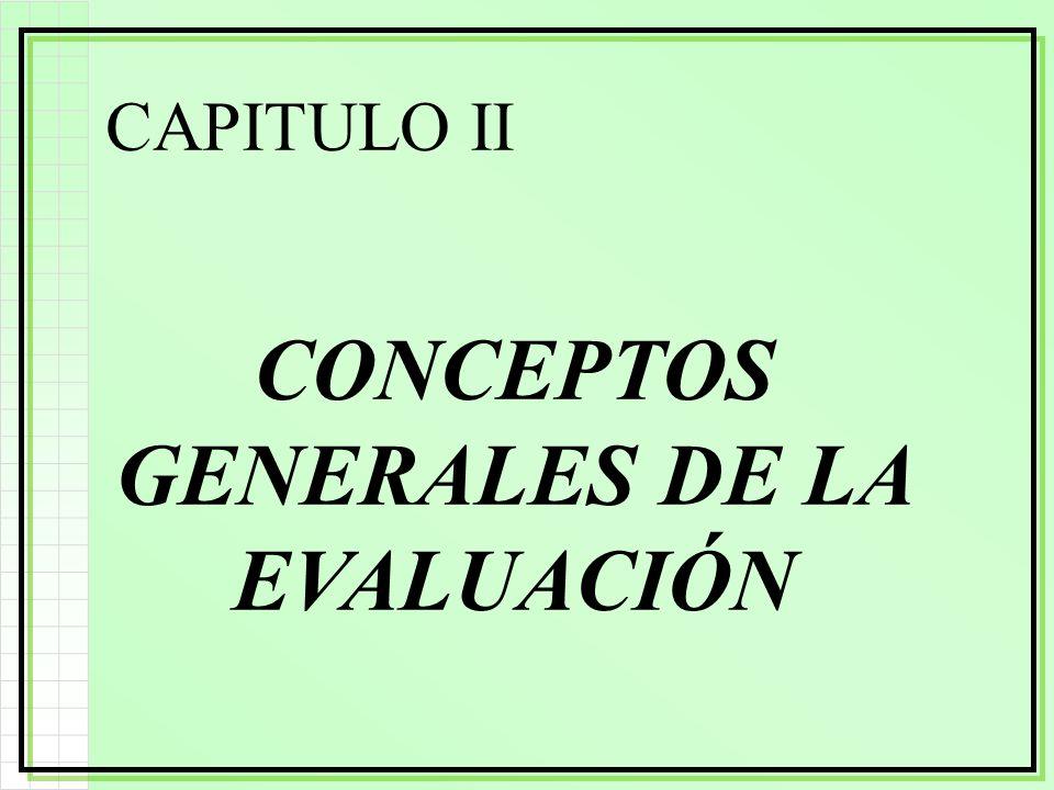 CONCEPTOS GENERALES DE LA EVALUACIÓN