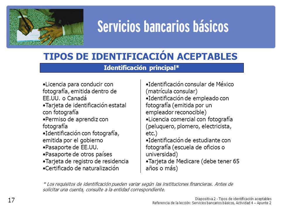 TIPOS DE IDENTIFICACIÓN ACEPTABLES Identificación principal*