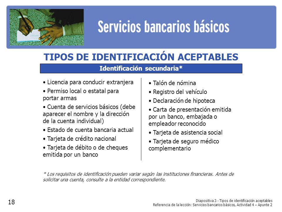 TIPOS DE IDENTIFICACIÓN ACEPTABLES Identificación secundaria*