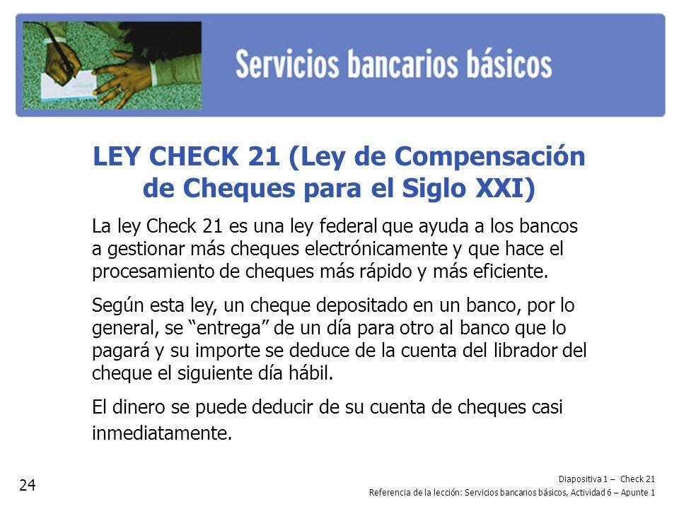 LEY CHECK 21 (Ley de Compensación de Cheques para el Siglo XXI)