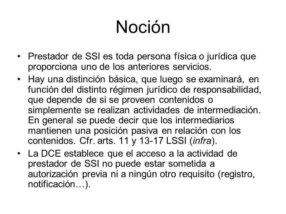 Noción Prestador de SSI es toda persona física o jurídica que proporciona uno de los anteriores servicios.