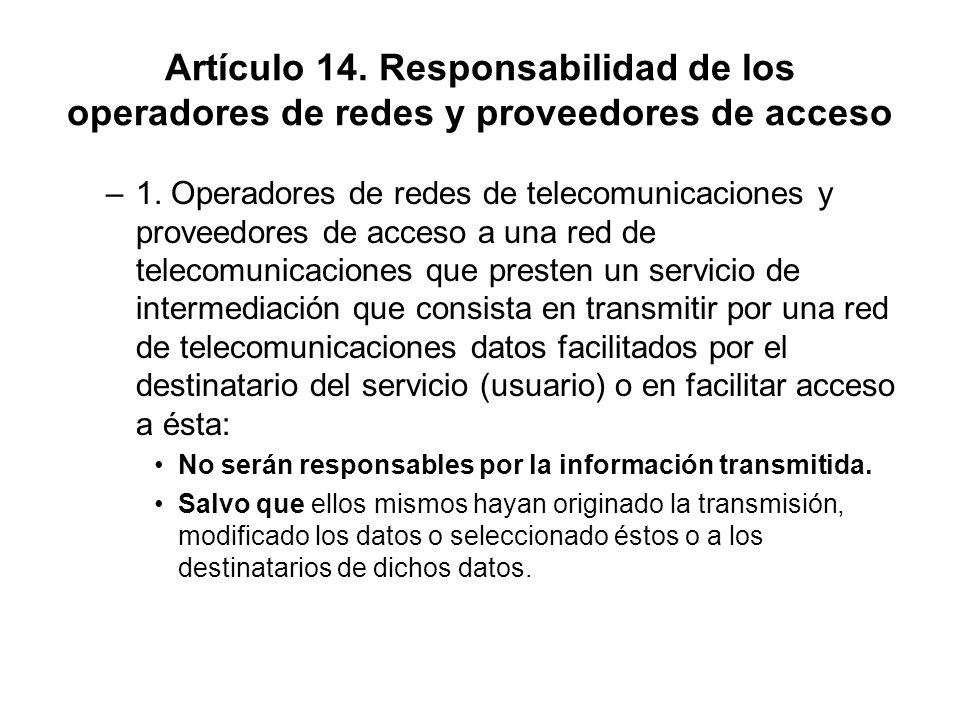 Artículo 14. Responsabilidad de los operadores de redes y proveedores de acceso