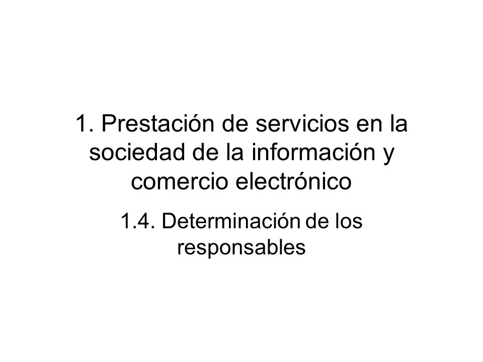 1.4. Determinación de los responsables
