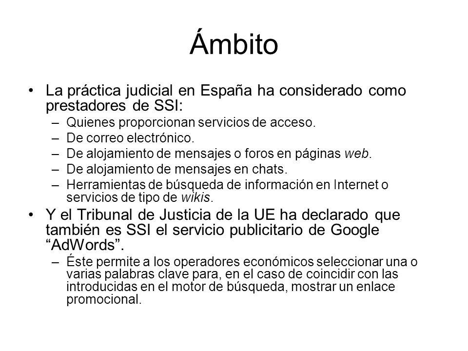 Ámbito La práctica judicial en España ha considerado como prestadores de SSI: Quienes proporcionan servicios de acceso.