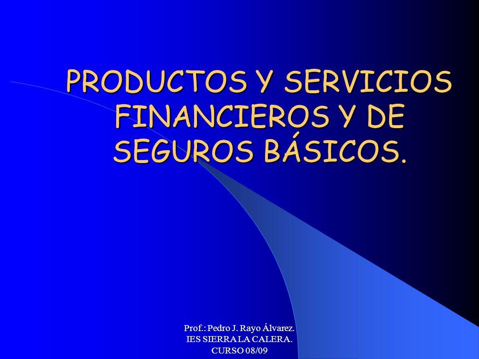 PRODUCTOS Y SERVICIOS FINANCIEROS Y DE SEGUROS BÁSICOS.