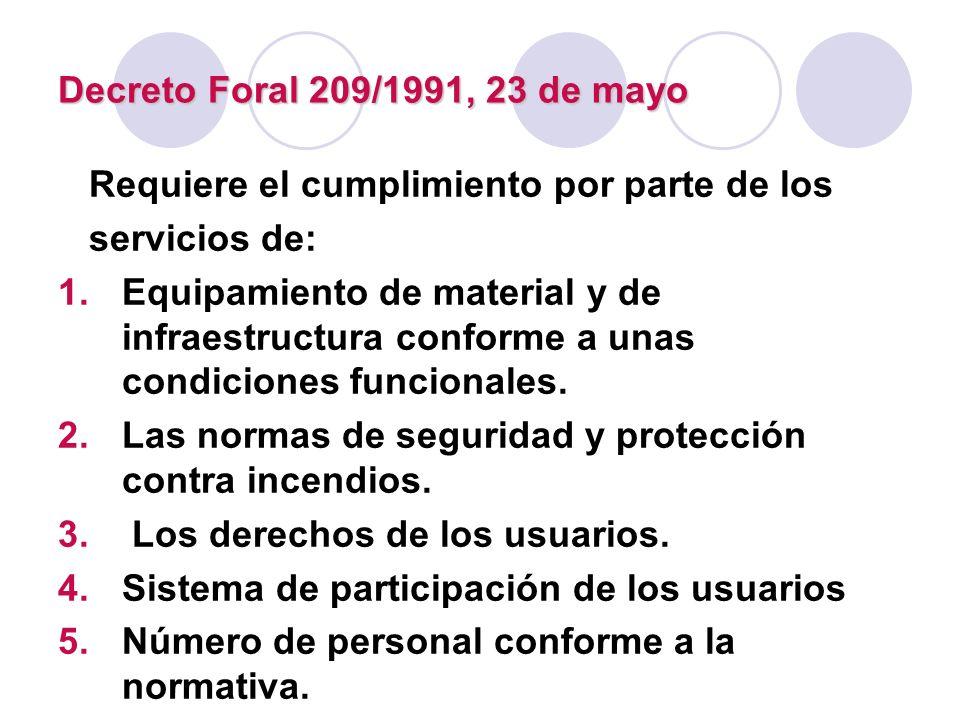 Decreto Foral 209/1991, 23 de mayo Requiere el cumplimiento por parte de los. servicios de: