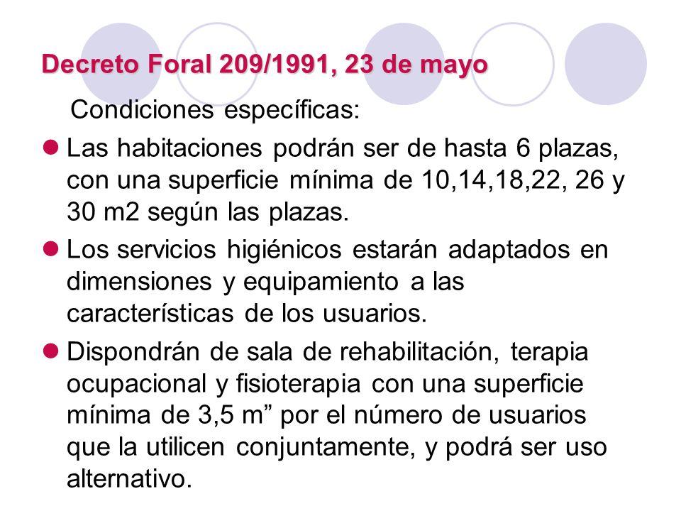 Decreto Foral 209/1991, 23 de mayo Condiciones específicas: