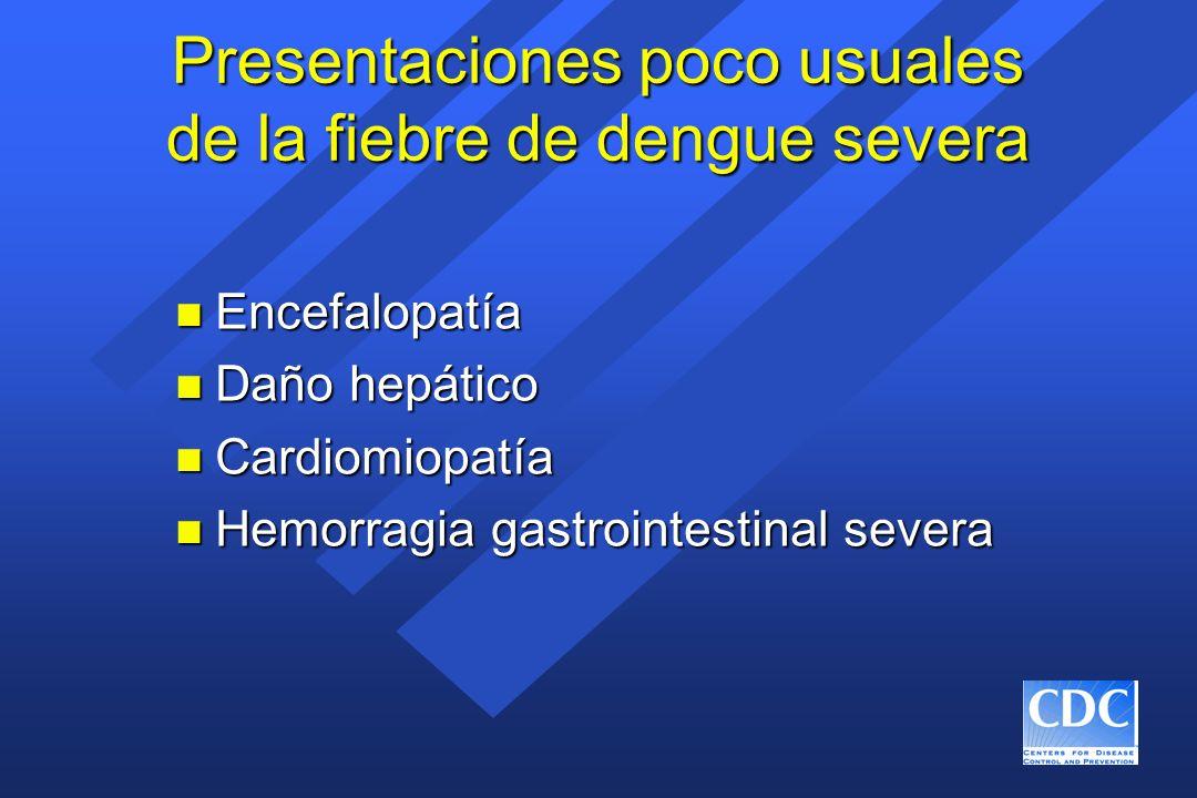 Presentaciones poco usuales de la fiebre de dengue severa