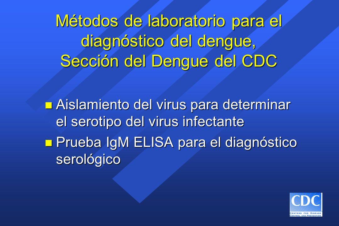 Métodos de laboratorio para el diagnóstico del dengue, Sección del Dengue del CDC