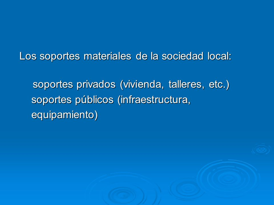 Los soportes materiales de la sociedad local: