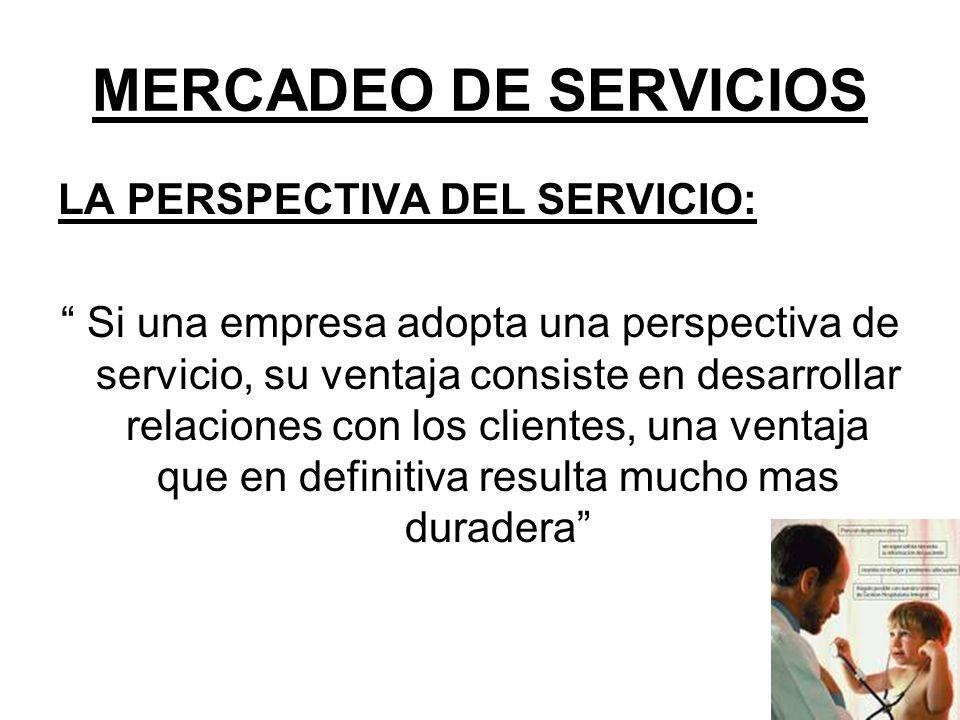MERCADEO DE SERVICIOS LA PERSPECTIVA DEL SERVICIO: