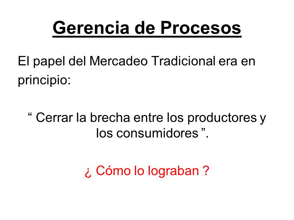 Cerrar la brecha entre los productores y los consumidores .