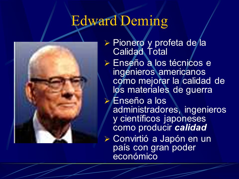 Edward Deming Pionero y profeta de la Calidad Total