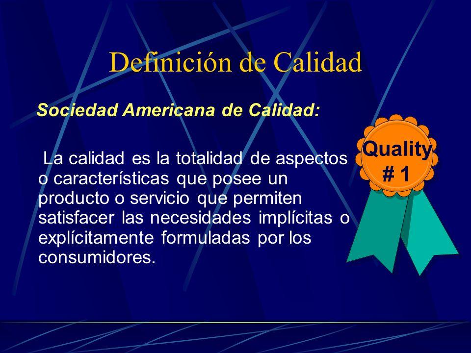 Definición de Calidad Quality # 1 Sociedad Americana de Calidad: