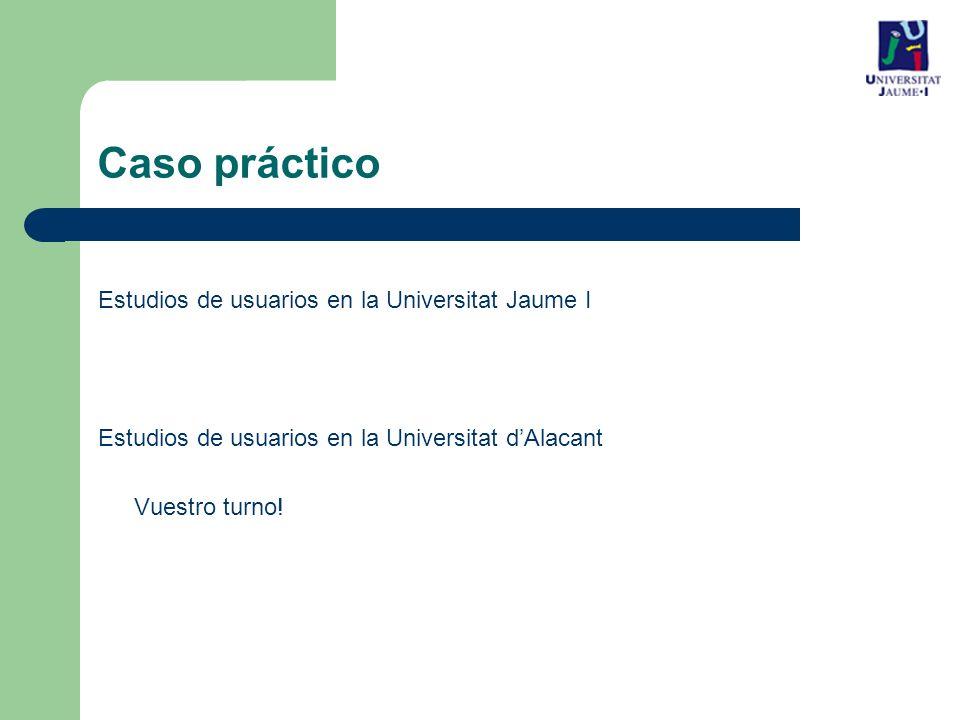 Caso práctico Estudios de usuarios en la Universitat Jaume I