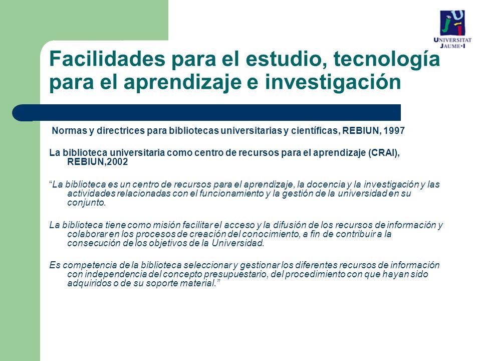 Facilidades para el estudio, tecnología para el aprendizaje e investigación