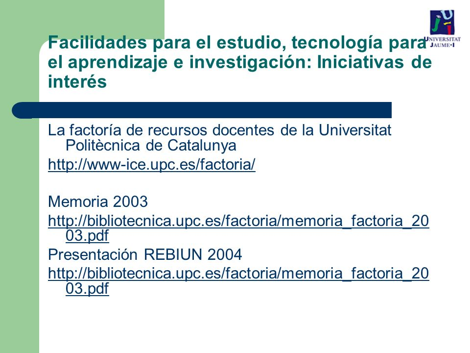 Facilidades para el estudio, tecnología para el aprendizaje e investigación: Iniciativas de interés