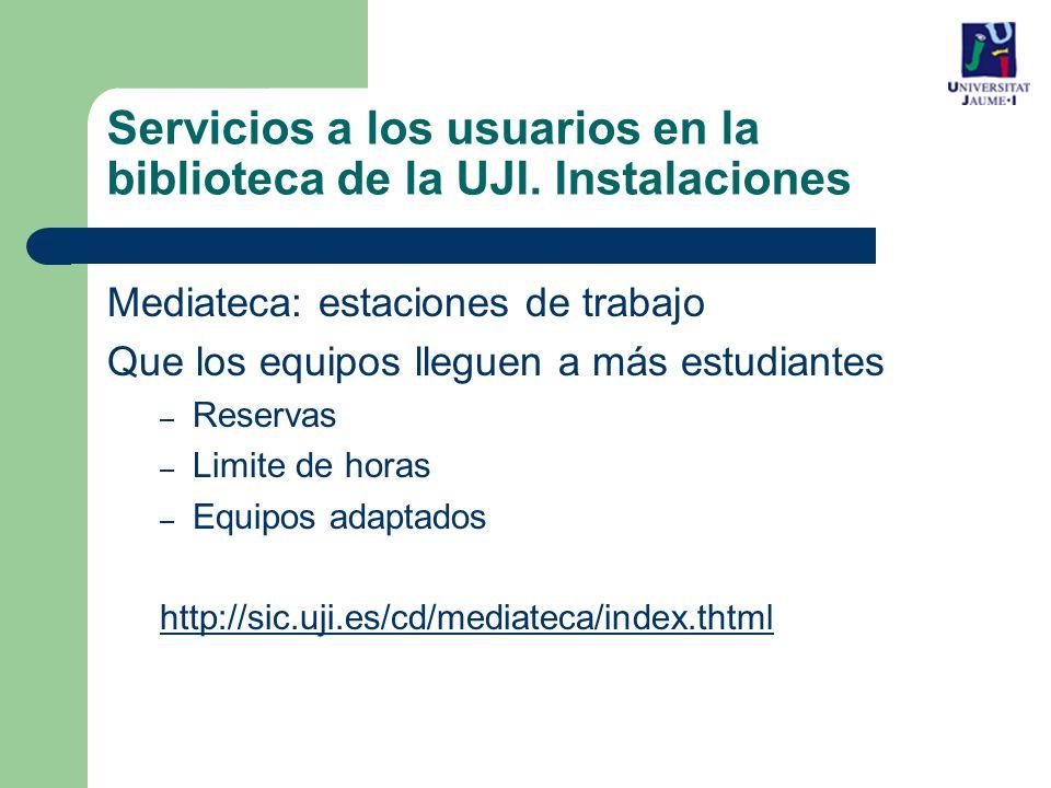 Servicios a los usuarios en la biblioteca de la UJI. Instalaciones