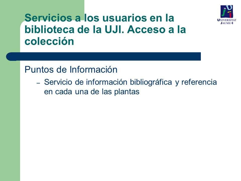 Servicios a los usuarios en la biblioteca de la UJI