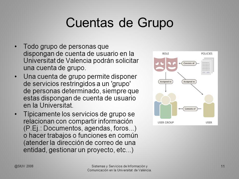 Cuentas de GrupoTodo grupo de personas que dispongan de cuenta de usuario en la Universitat de Valencia podrán solicitar una cuenta de grupo.