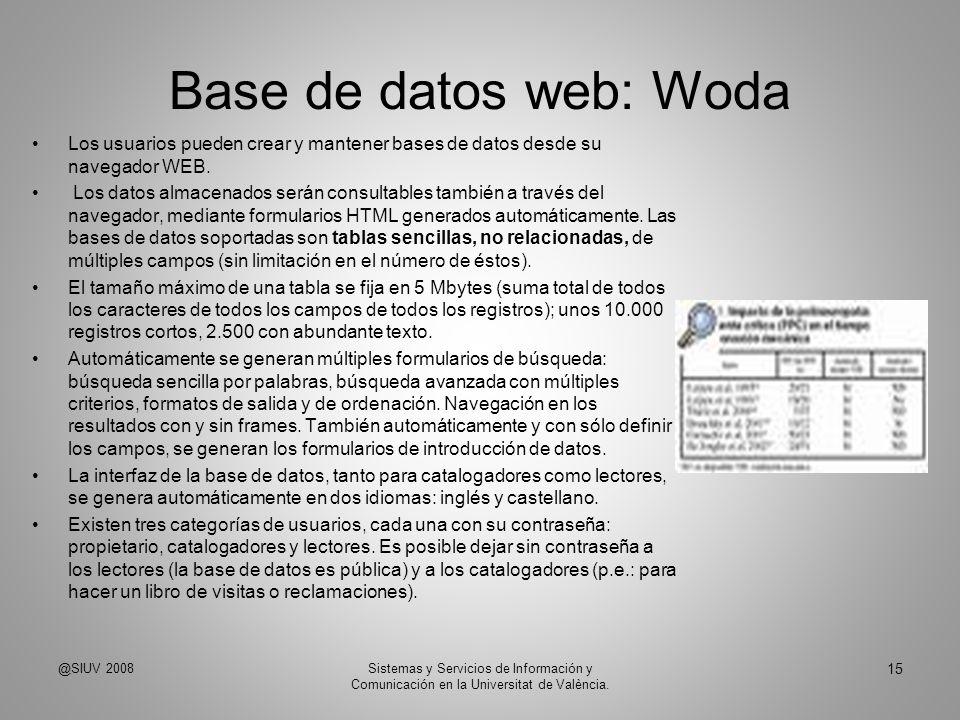 Base de datos web: Woda Los usuarios pueden crear y mantener bases de datos desde su navegador WEB.