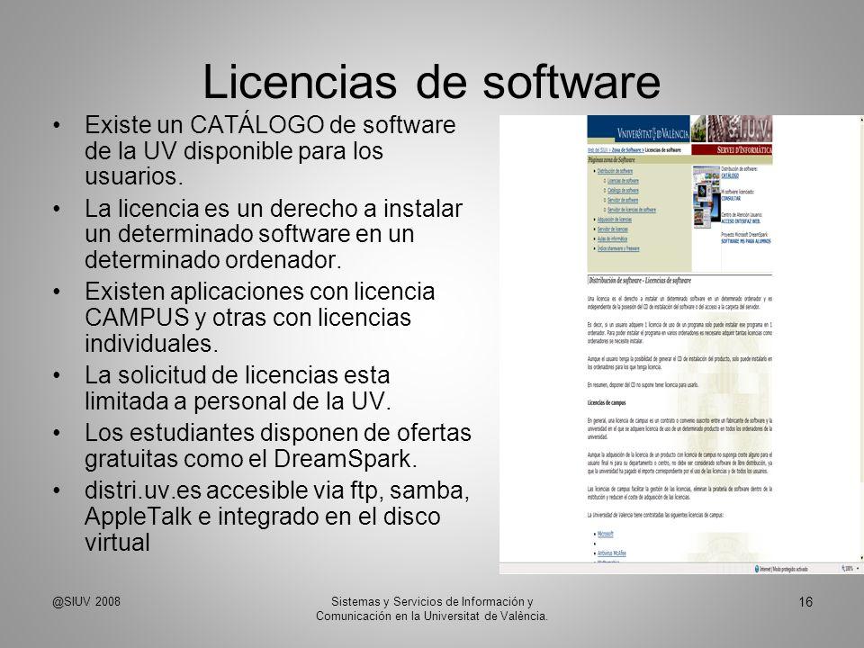 Licencias de softwareExiste un CATÁLOGO de software de la UV disponible para los usuarios.