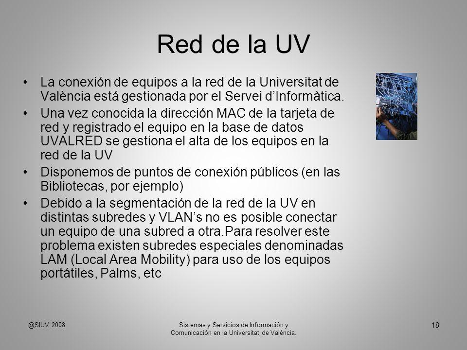 Red de la UVLa conexión de equipos a la red de la Universitat de València está gestionada por el Servei d'Informàtica.