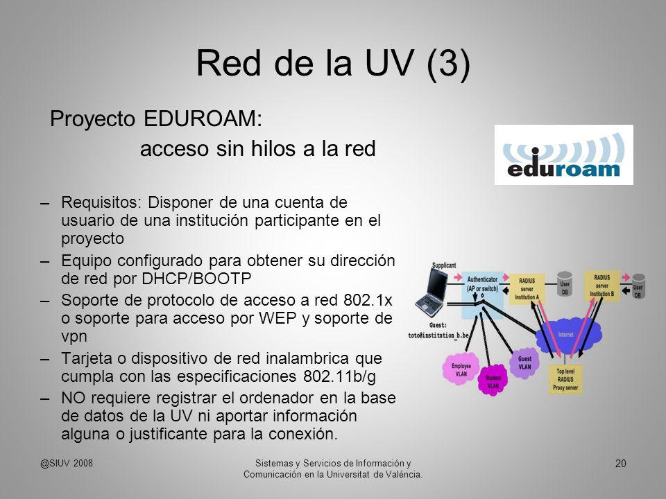 Red de la UV (3) Proyecto EDUROAM: acceso sin hilos a la red
