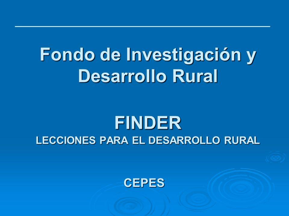 Fondo de Investigación y Desarrollo Rural FINDER LECCIONES PARA EL DESARROLLO RURAL