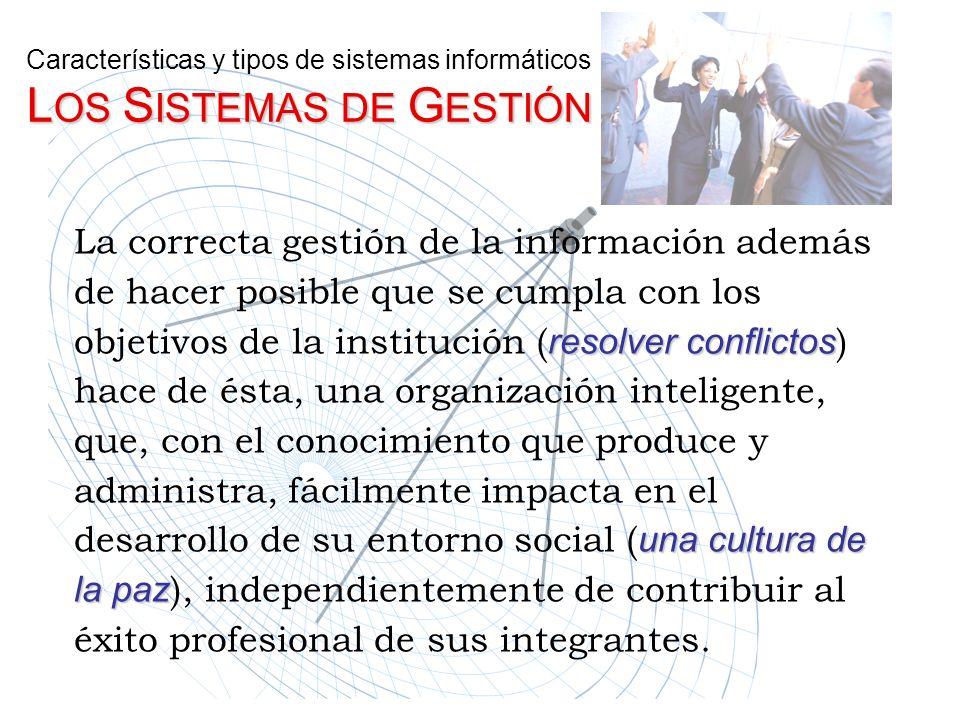 Características y tipos de sistemas informáticos LOS SISTEMAS DE GESTIÓN