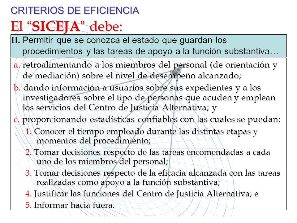 CRITERIOS DE EFICIENCIA El SICEJA debe: