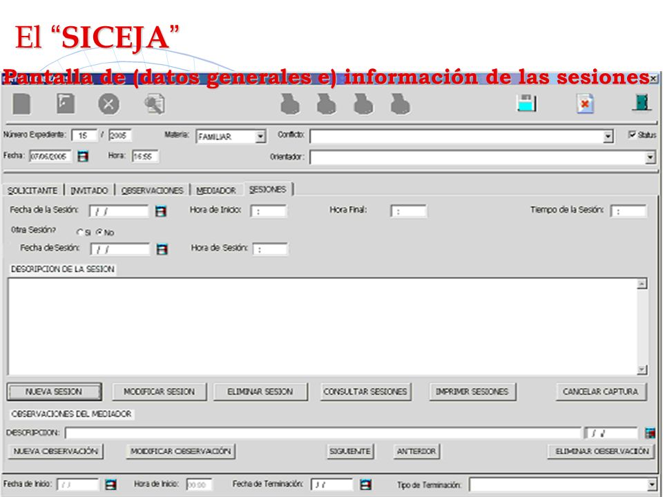 El SICEJA Pantalla de (datos generales e) información de las sesiones