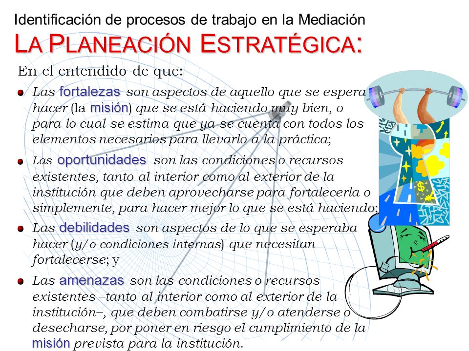 Identificación de procesos de trabajo en la Mediación LA PLANEACIÓN ESTRATÉGICA: