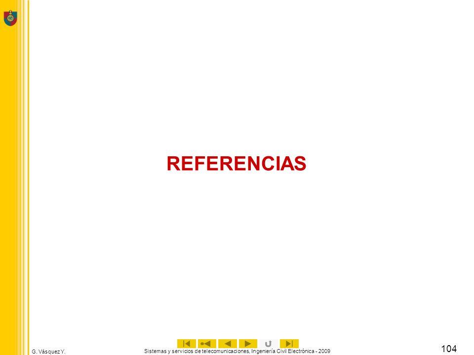 REFERENCIAS Sistemas y servicios de telecomunicaciones, Ingeniería Civil Electrónica - 2009.