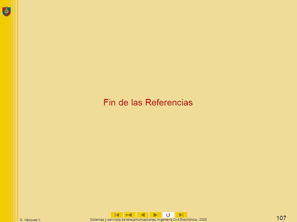 Fin de las Referencias Sistemas y servicios de telecomunicaciones, Ingeniería Civil Electrónica - 2009.