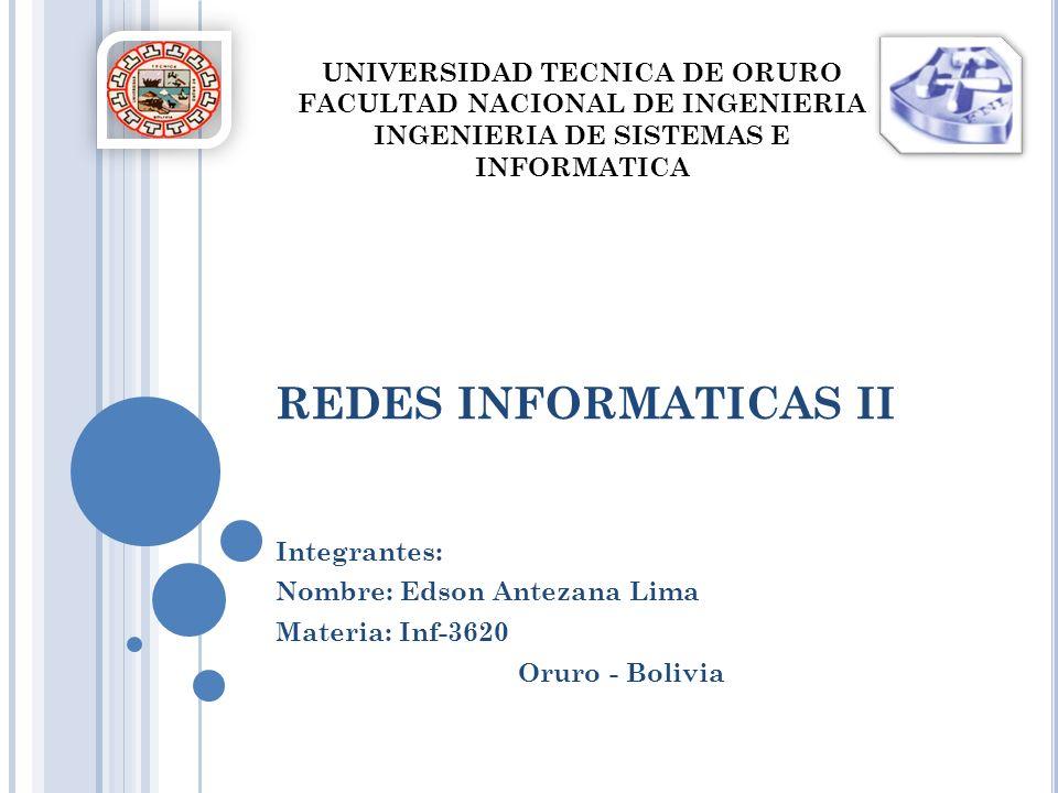 REDES INFORMATICAS II UNIVERSIDAD TECNICA DE ORURO