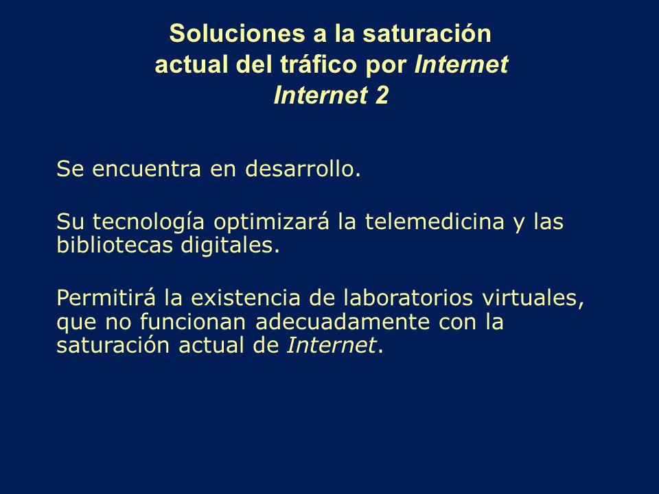 Soluciones a la saturación actual del tráfico por Internet Internet 2