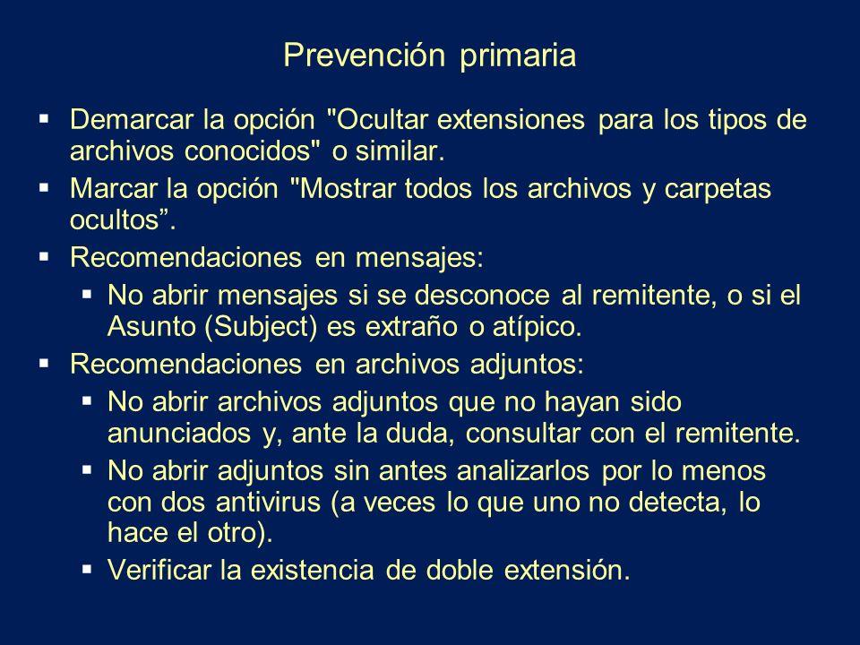 Prevención primaria Demarcar la opción Ocultar extensiones para los tipos de archivos conocidos o similar.