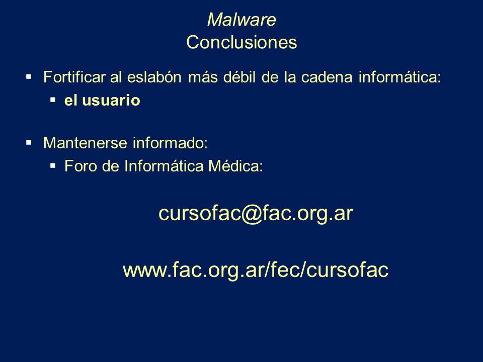cursofac@fac.org.ar www.fac.org.ar/fec/cursofac Malware Conclusiones