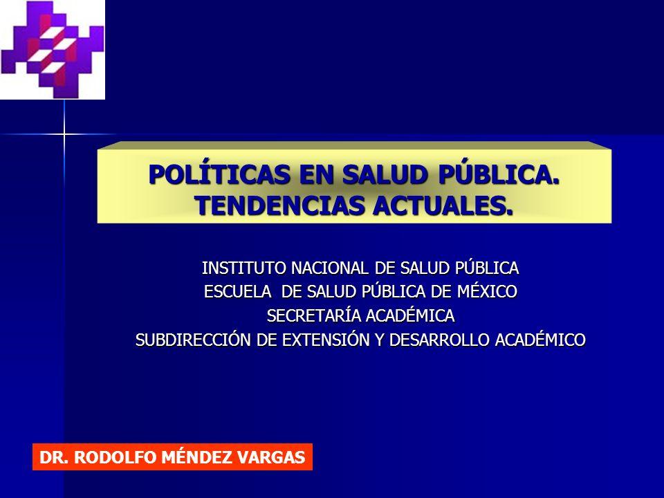 POLÍTICAS EN SALUD PÚBLICA. TENDENCIAS ACTUALES.