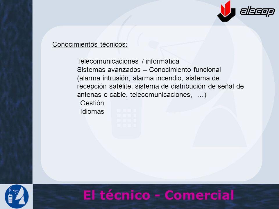 El técnico - Comercial Conocimientos técnicos: