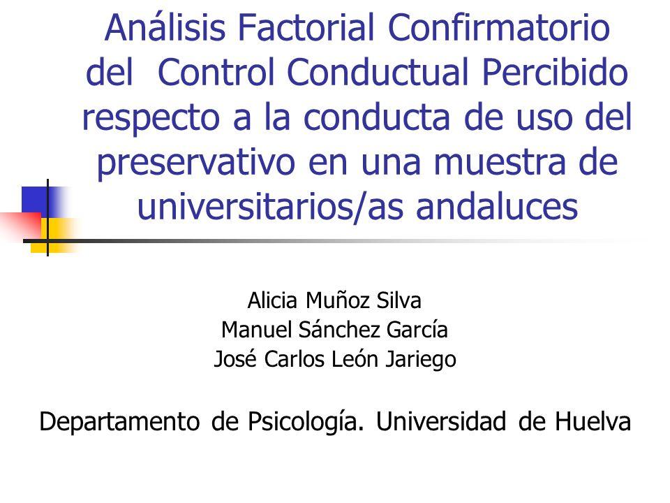 Análisis Factorial Confirmatorio del Control Conductual Percibido respecto a la conducta de uso del preservativo en una muestra de universitarios/as andaluces