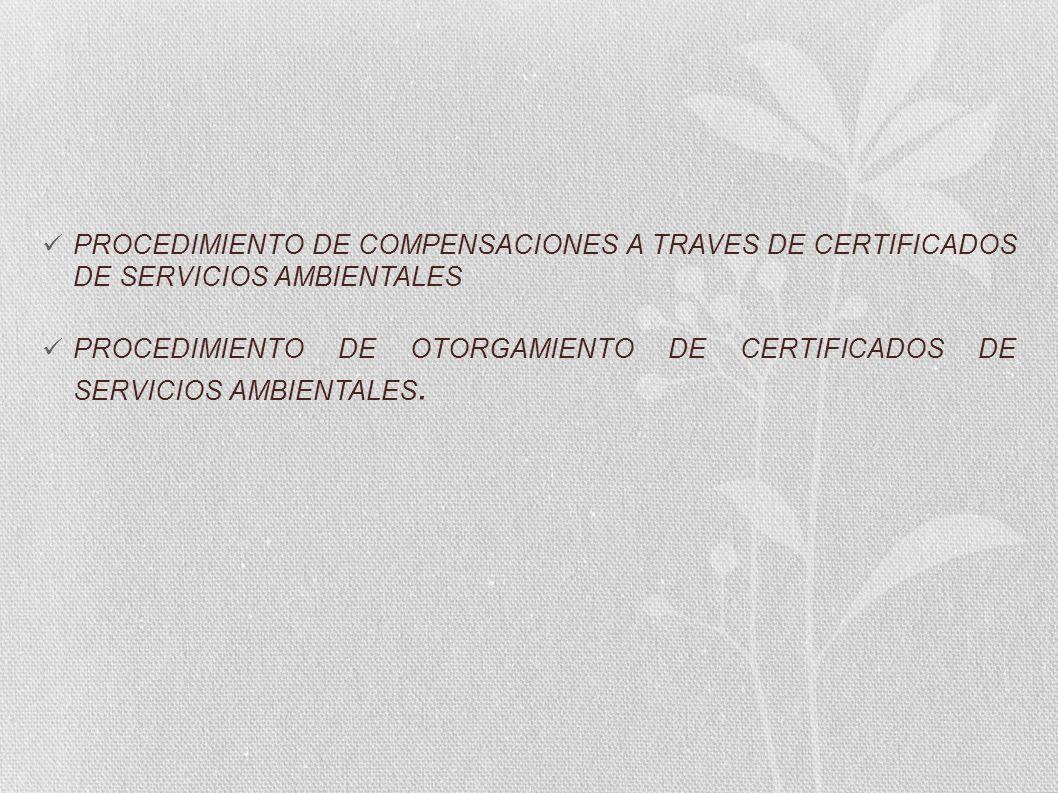 PROCEDIMIENTO DE COMPENSACIONES A TRAVES DE CERTIFICADOS DE SERVICIOS AMBIENTALES