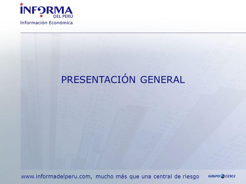 PRESENTACIÓN GENERAL www.informadelperu.com, mucho más que una central de riesgo