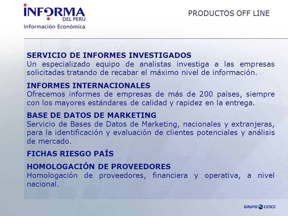 PRODUCTOS OFF LINE SERVICIO DE INFORMES INVESTIGADOS.