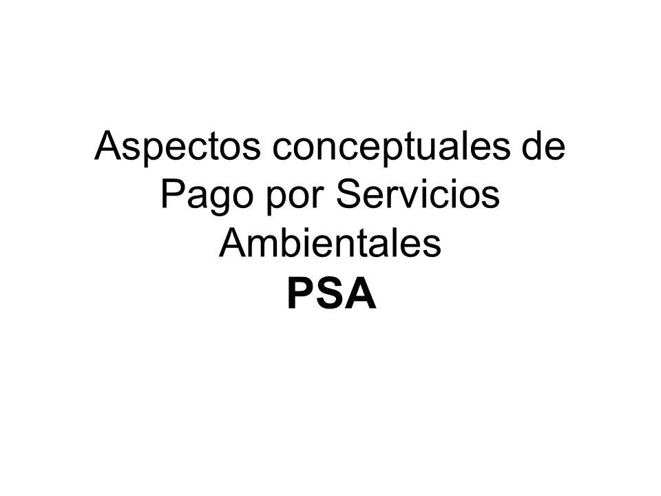 Aspectos conceptuales de Pago por Servicios Ambientales PSA