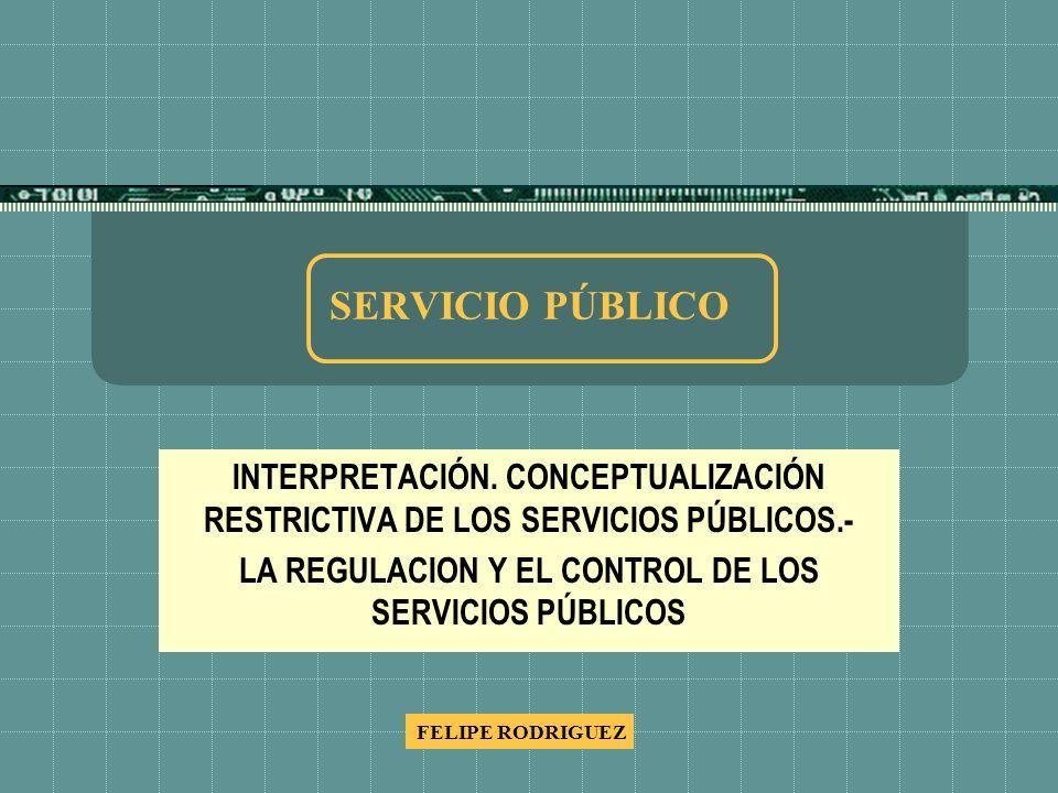 LA REGULACION Y EL CONTROL DE LOS SERVICIOS PÚBLICOS