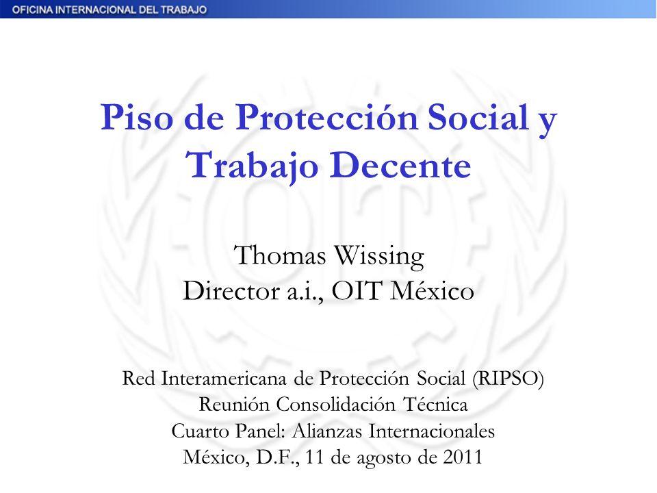 Piso de Protección Social y Trabajo Decente Thomas Wissing Director a