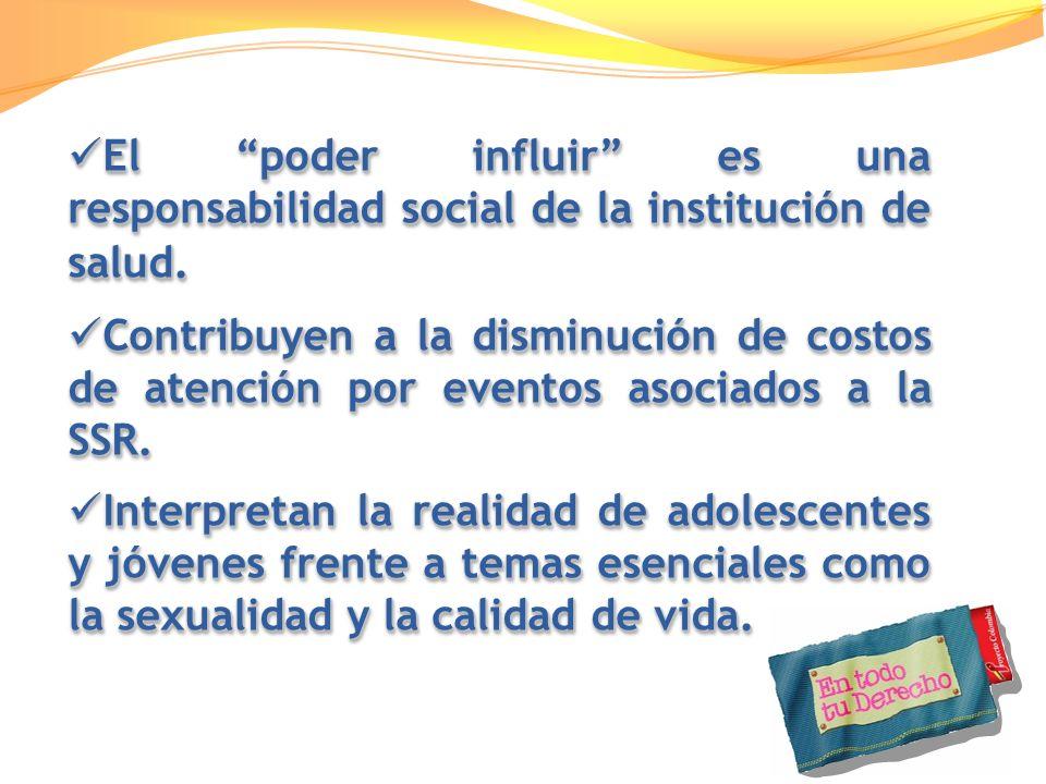 El poder influir es una responsabilidad social de la institución de salud.