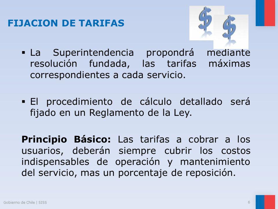 FIJACION DE TARIFAS La Superintendencia propondrá mediante resolución fundada, las tarifas máximas correspondientes a cada servicio.